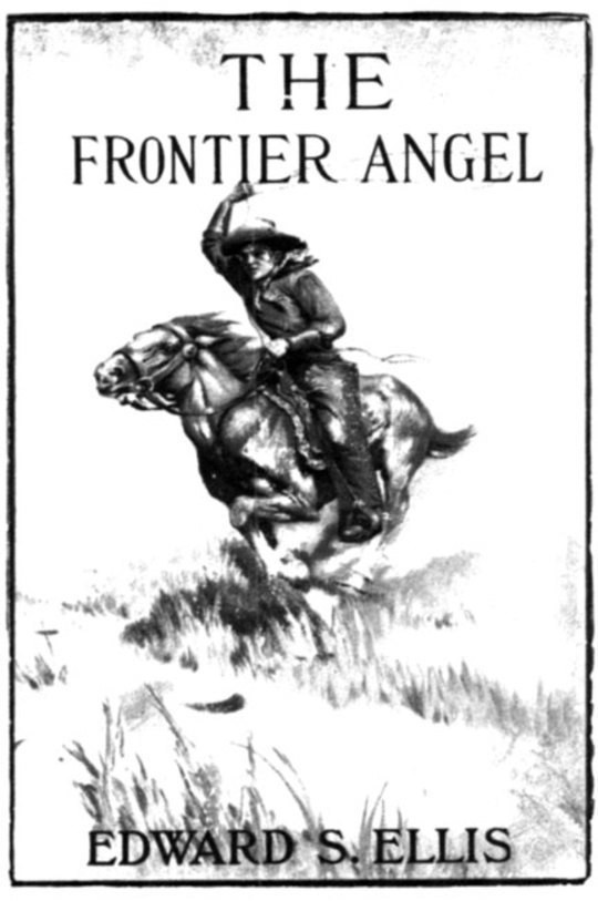 The Frontier Angel: A Romance of Kentucky Rangers' Life
