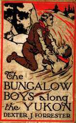 The Bungalow Boys Along the Yukon