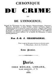 Chronique du crime et de l'innocence, tome 1/8 Recueil des événements les plus tragiques;...