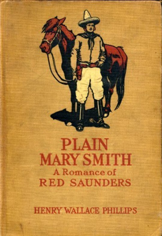 Plain Mary Smith A Romance of Red Saunders
