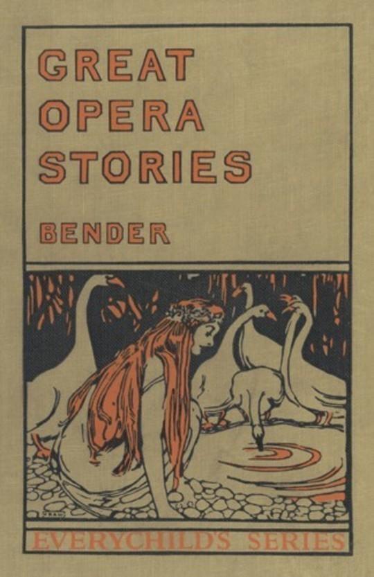 Great Opera Stories Taken from Original Sources in Old German