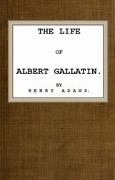 The Life of Albert Gallatin