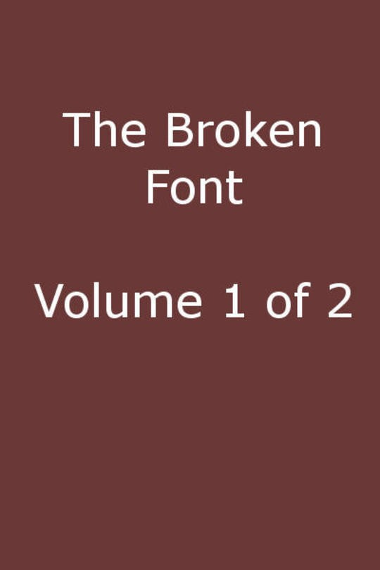 The Broken Font, Vol. 1 (of 2) A Story of the Civil War
