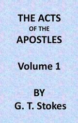 The Expositor's Bible: The Acts of the Apostles, Vol. 1