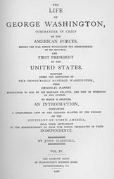 The Life of George Washington, Vol. 4 Commander in Chief of the American Forces During the War which Established the Independence of his Country and First President of the United States
