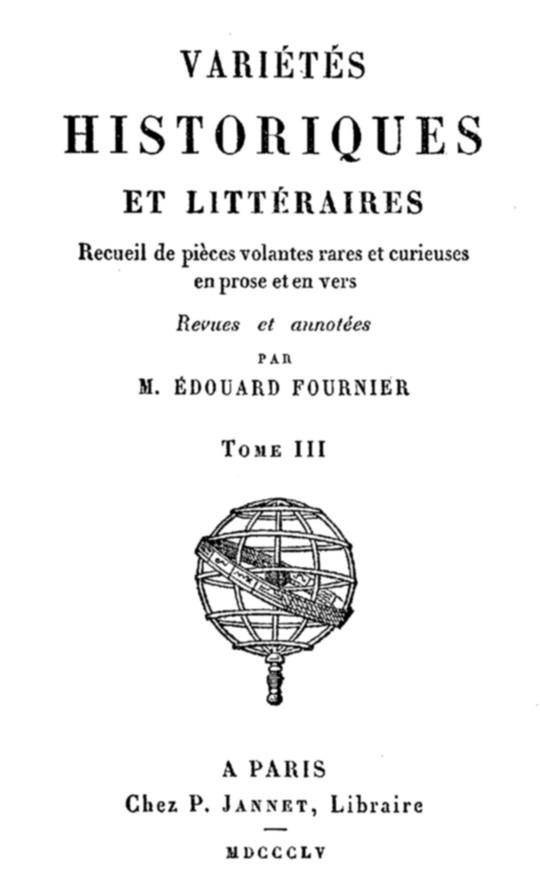 Variétés Historiques et Littéraires (3/ 10) Recueil de pièces volantes rares et curieuses en prose et en vers