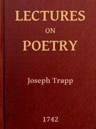 Lectures on Poetry Read in the Schools of Natural Philosophy at Oxford