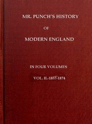 Mr. Punch's History of Modern England Vol. II (of IV),—1857-1874