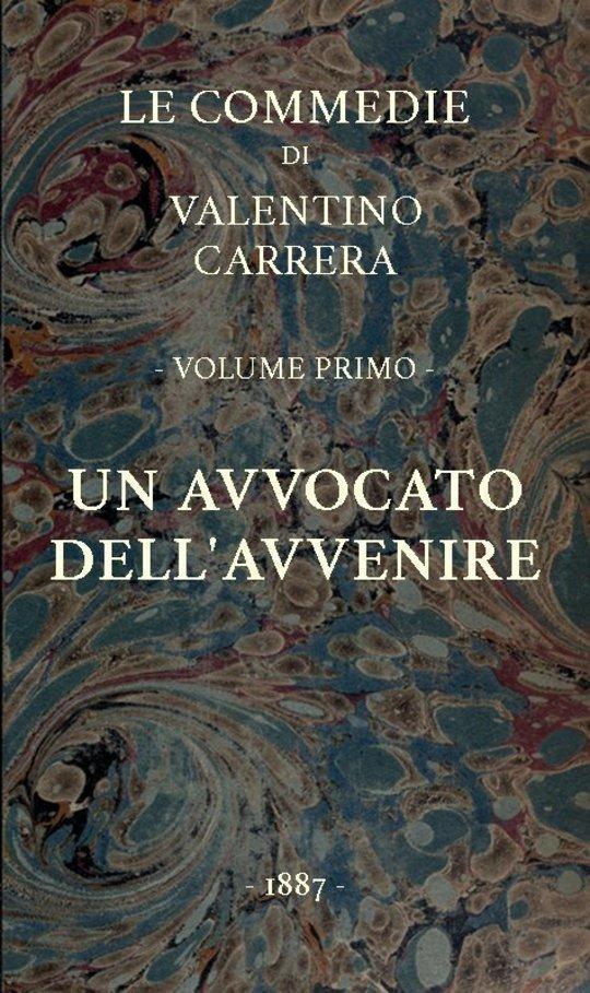 Un avvocato dell'avvenire Le Commedie, vol. 1