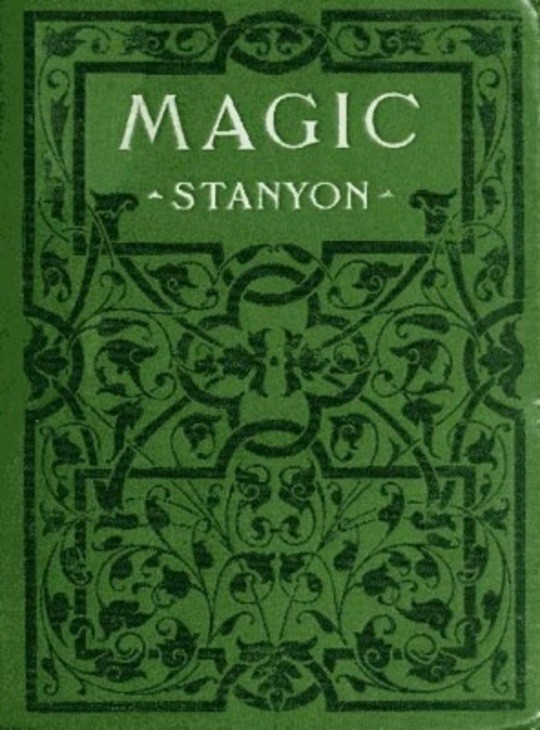 Magic In which are given clear and concise explanations of all the well-known illusions as well as many new ones.