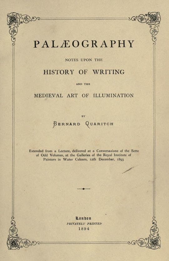 Palaeography Notes upon the History of Writing and the Medieval Art of Illumination
