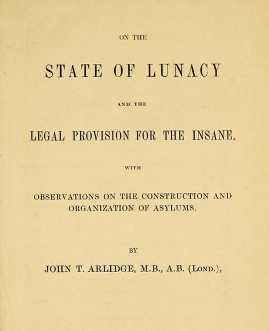 On the State of Lunacy and the Legal Provision for the Insane