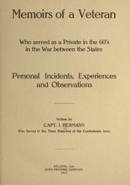 Memoirs of a Veteran Who Served as a Private in the 60's in the War Between the States Personal Incidents, Experiences and Observations