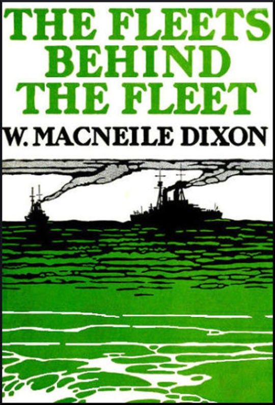 The Fleets Behind the Fleet The Work of the Merchant Seamen and Fishermen in the War