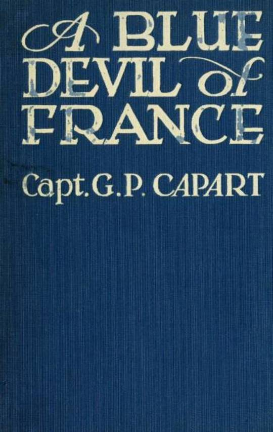 A Blue Devil of France Epic figures and stories of the Great War, 1914-1918