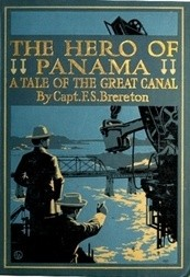 The Hero of Panama A Tale of the Great Canal