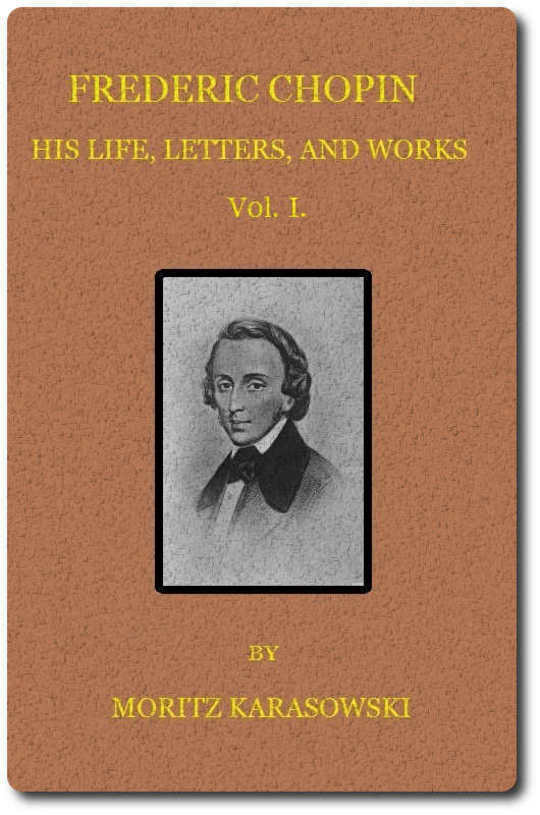 Frederic Chopin, v. 1 (of 2) His Life, Letters, and Works