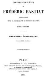 Œuvres Complètes de Frédéric Bastiat, tome 6 mises en ordre, revues et annotées d'après les manuscrits de l'auteur