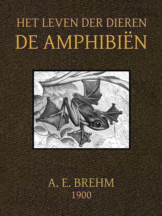 Het Leven der Dieren. Deel 3, Hoofdstuk 5: De Amphibiën