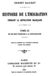 Histoire de l'Émigration pendant la Révolution Française (Tome 3) Tome III - Du 18 Brumaire à la Restauration