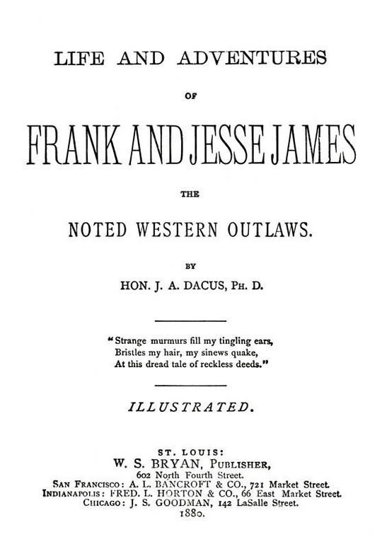 Life and adventures of Frank and Jesse James The noted western outlaws