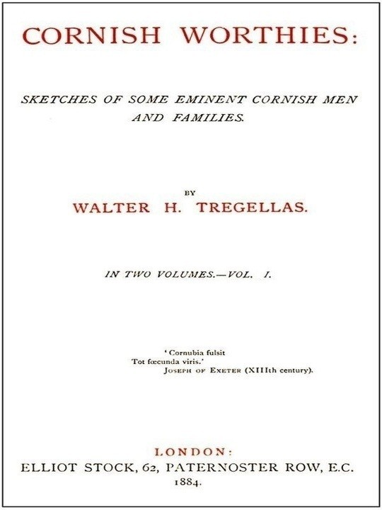 Cornish Worthies, Volume 1 (of 2) Sketches of Some Eminent Cornish Men and Women