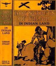 The Boy Scouts of the Air in Indian Land