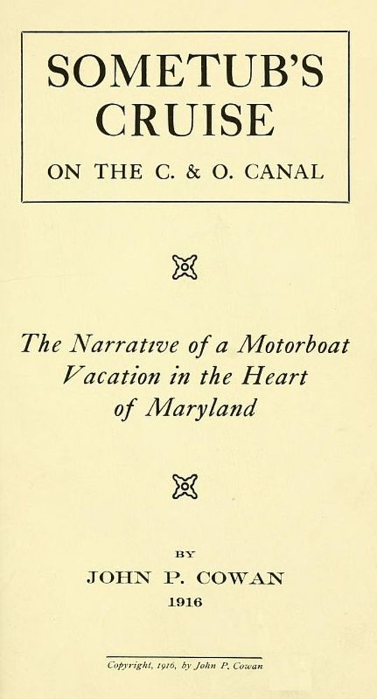 Sometub's Cruise on the C. & O. Canal The narrative of a motorboat vacation in the heart of Maryland
