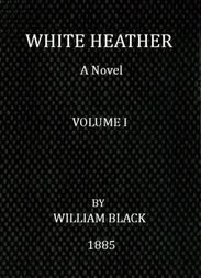 White Heather (Volume I of 3) A Novel