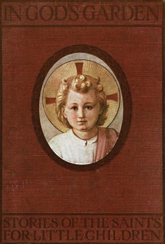 In God's Garden Stories of the Saints for Little Children