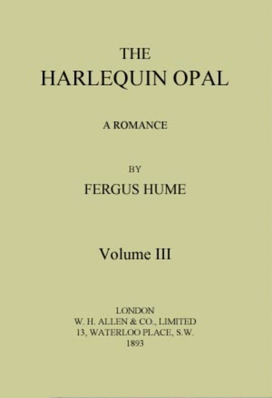 The Harlequin Opal, Vol. 3 (of 3) A Romance