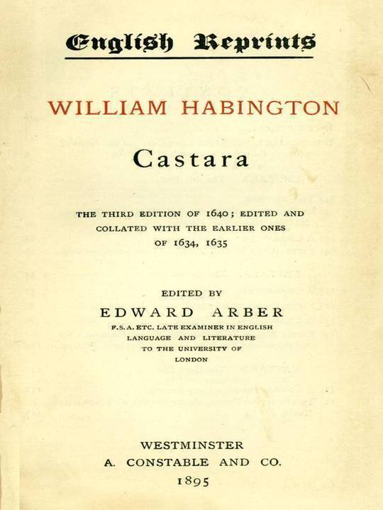 Castara The Third Edition of 1640; Edited and Collated with the Earlier Ones of 1634, 1635