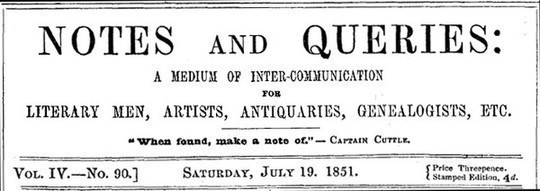 Notes and Queries, Vol. IV, Number 90, July 19, 1851 A Medium of Inter-communication for Literary Men, Artists, Antiquaries, Genealogists, etc.
