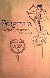 Perpetua. A Tale of Nimes in A.D. 213