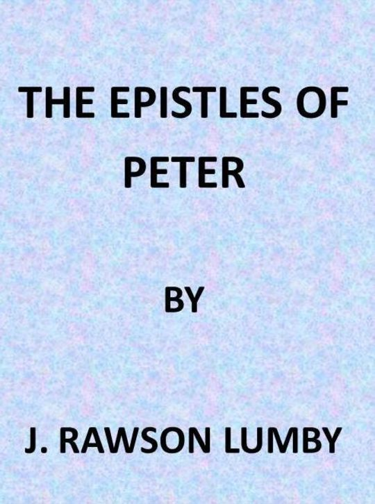 The Expositor's Bible: The Epistles of St. Peter
