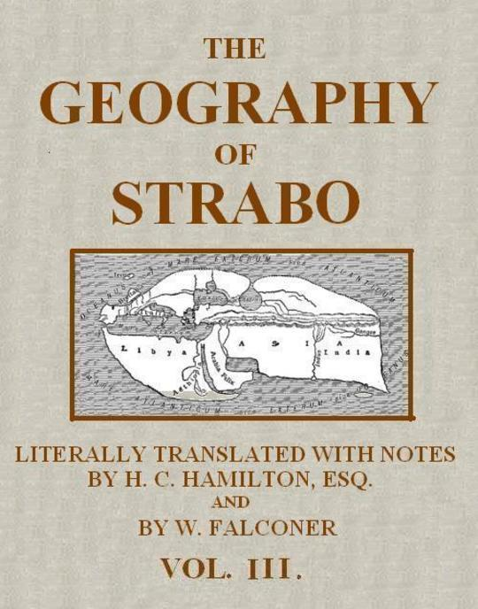 The Geography of Strabo, Volume III (of 3) Literally Translated, with Notes