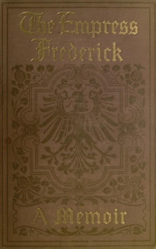 The Empress Frederick; a memoir