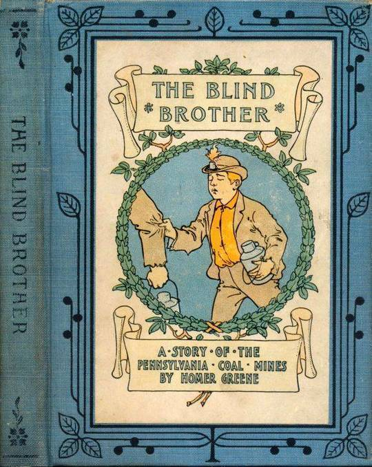 The Blind Brother A Story of the Pennsylvania Coal Mines
