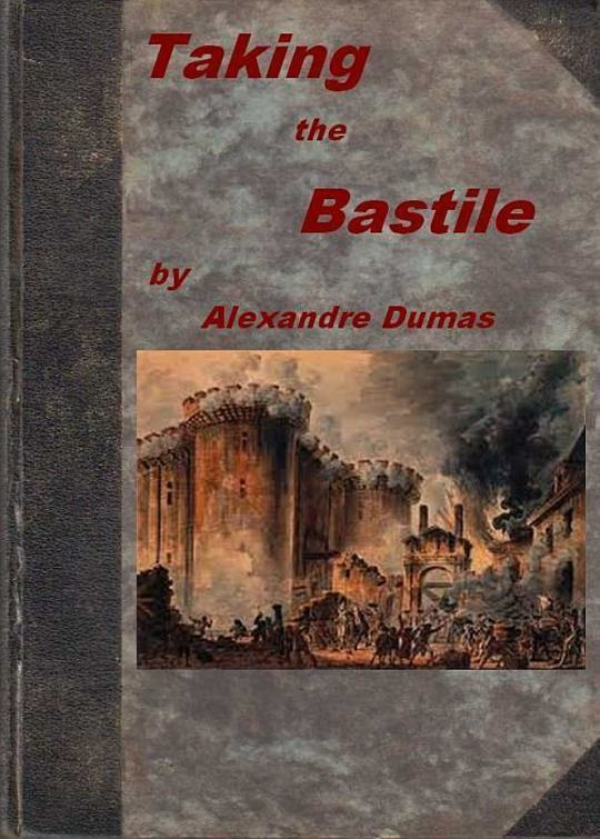 Taking the Bastile Or, Pitou the Peasant; a Historical Story of the Great French Revolution