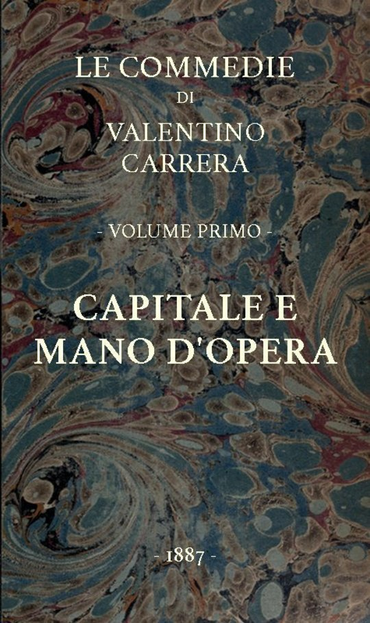 Capitale e mano d'opera Le Commedie, vol. 1
