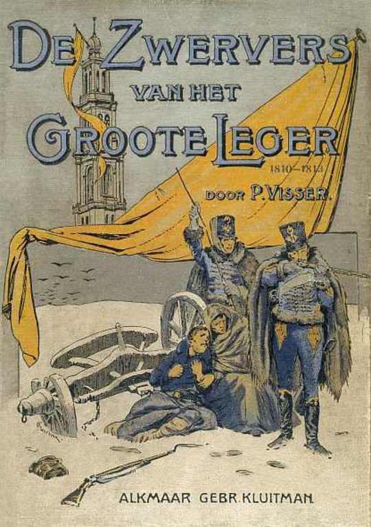 De Zwervers van het Groote Leger: Historisch verhaal uit het tijdperk 1810-1813