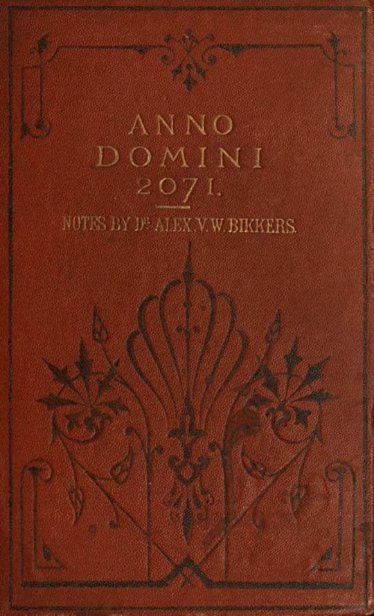 Anno Domini 2071 Translated from the Dutch Original