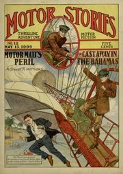 Motor Matt's Peril, or, Cast Away in the Bahamas Motor Stories Thrilling Adventure Motor Fiction No. 12, May 15, 1909