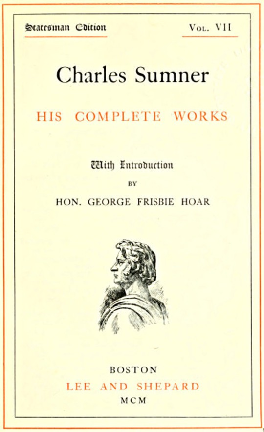 Charles Sumner; his complete works, volume 7 (of 20)