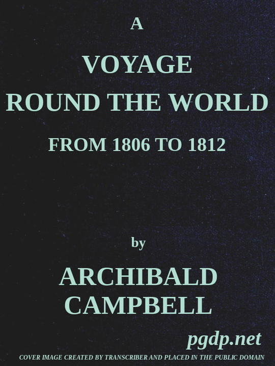 A Voyage Round the World, from 1806 to 1812 In Which Japan, Kamschatka, the Aleutian islands, and the Sandwich Islands were Visited