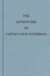 The Adventures of Captain John Patterson with Notices of The Officers &c. of the 50th or Queen's Own Regiment from 1807 to 1821