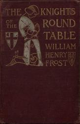 The Knights of the Round Table Stories of King Arthur and the Holy Grail