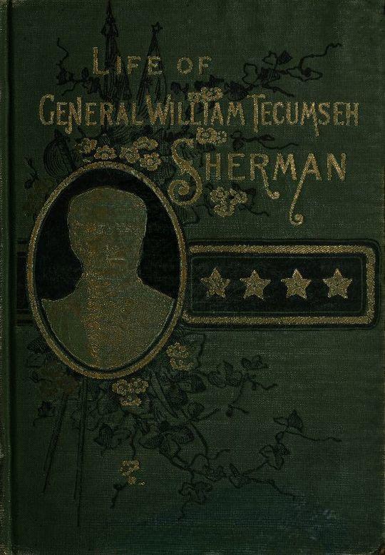 Life of Wm. Tecumseh Sherman. Late Retired General. U. S. A.