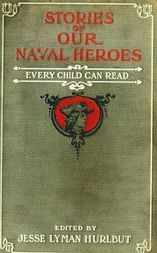 Stories of Our Naval Heroes Every Child Can Read