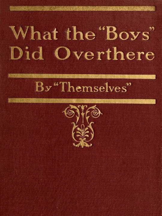 """What the """"Boys"""" Did Over There By """"Themselves"""""""